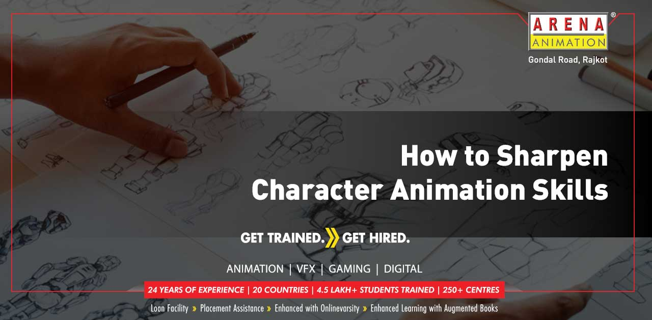 How to Sharpen Character Animation Skills?
