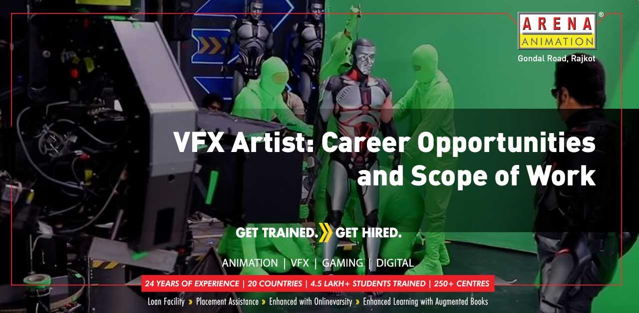 VFX Artist: Career Opportunities and Scope of Work